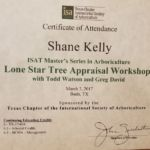 Certificate of Attendance for Shane Kelly at Lone Star Tree Appraisal Workship with todd Watson and Greg David in Buda, TX on March 3, 2017.